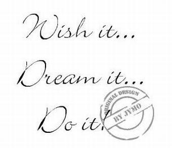 Wish it, dream it, do it trapsticker