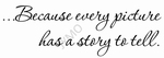 Because every story