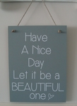 Tekstbord have a nice day